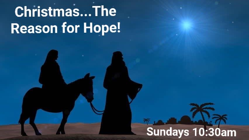 Advent: Christmas… The Reason for Hope! Dec. 1, 2019