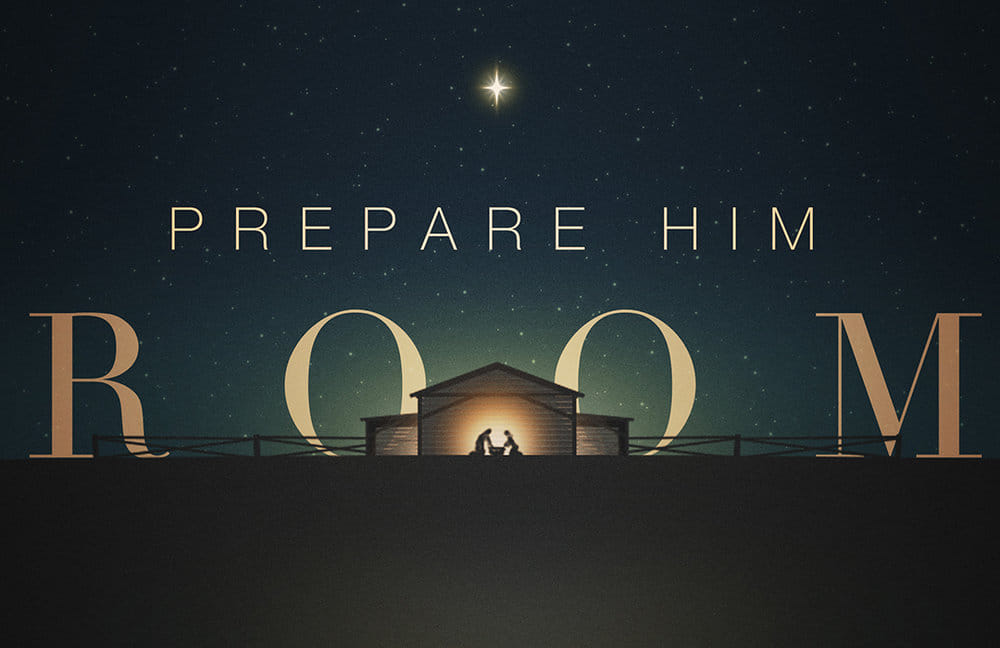 Prepare Him Room – Dec. 15, 2019